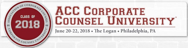 Association of Corporate Counsel Corporate Counsel University Class of 2018 ACC Corporate Counsel University June 20-22 2018 The Logan Philadelphia Pennsylvania