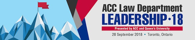 2018 ACC Law Department Leadership Presented by ACC and Queen's University 28 September 2018 Toronto Ontario